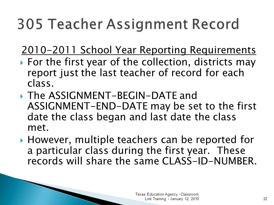2010-2011 School Year Reporting Requirements For the first year of the collection, districts may report just the last teacher of record for each class.