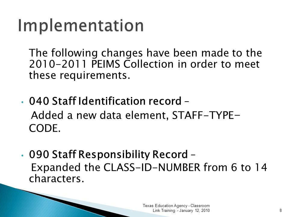 The following changes have been made to the 2010-2011 PEIMS Collection in order to meet these requirements.