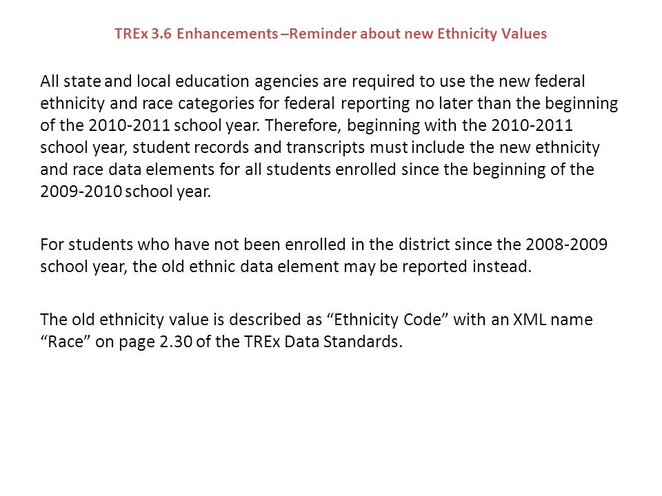 The new federal Ethnicity/Race codes are listed as separate data elements, since multiple selections may be reported for a student.