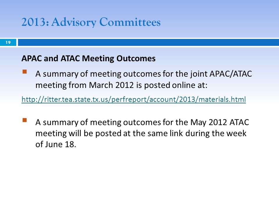 2013: Advisory Committees APAC and ATAC Meeting Outcomes A summary of meeting outcomes for the joint APAC/ATAC meeting from March 2012 is posted onlin