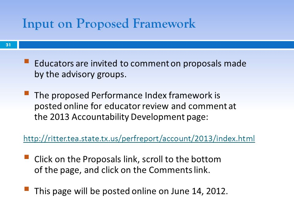 Input on Proposed Framework Educators are invited to comment on proposals made by the advisory groups.