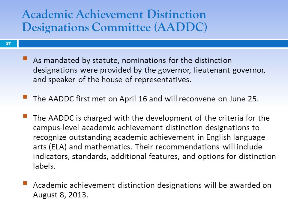 Academic Achievement Distinction Designations Committee (AADDC) 37 As mandated by statute, nominations for the distinction designations were provided by the governor, lieutenant governor, and speaker of the house of representatives.