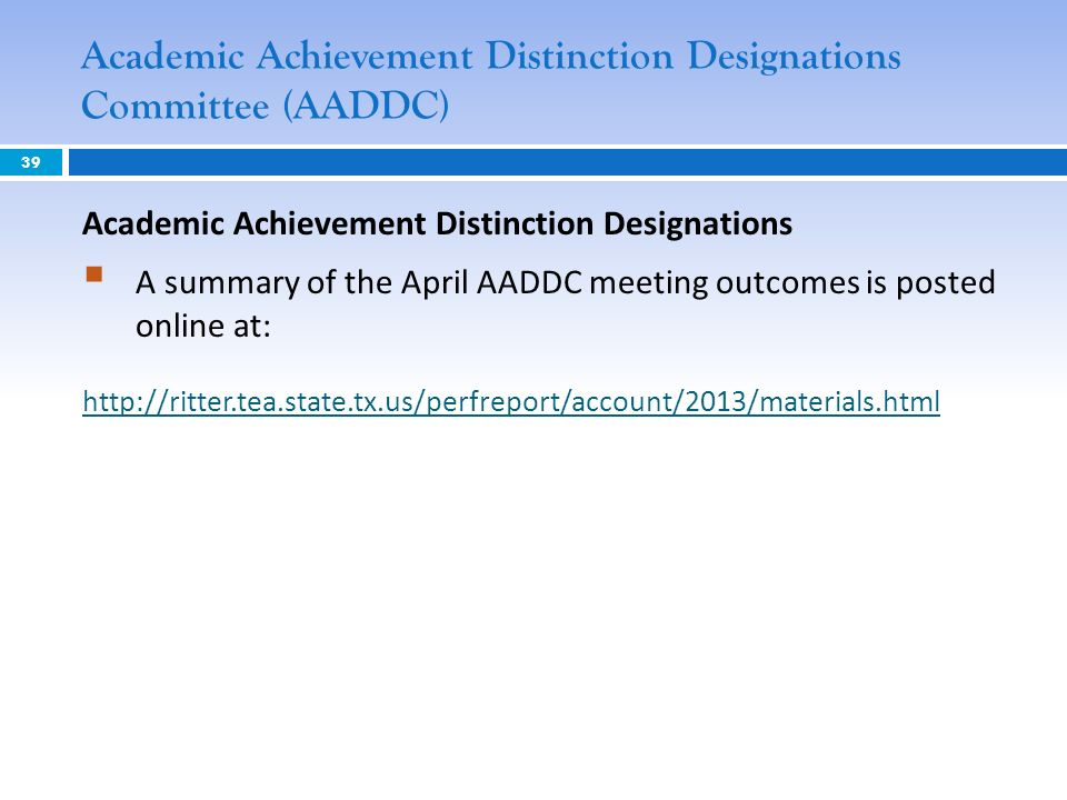 Academic Achievement Distinction Designations Committee (AADDC) Academic Achievement Distinction Designations A summary of the April AADDC meeting out