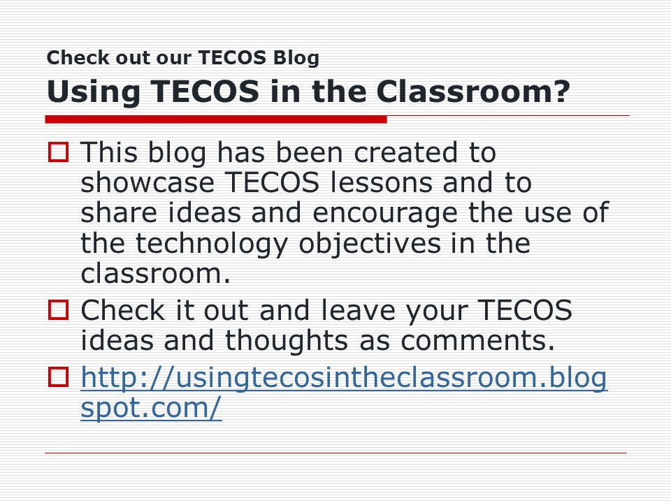 Check out our TECOS Blog Using TECOS in the Classroom.