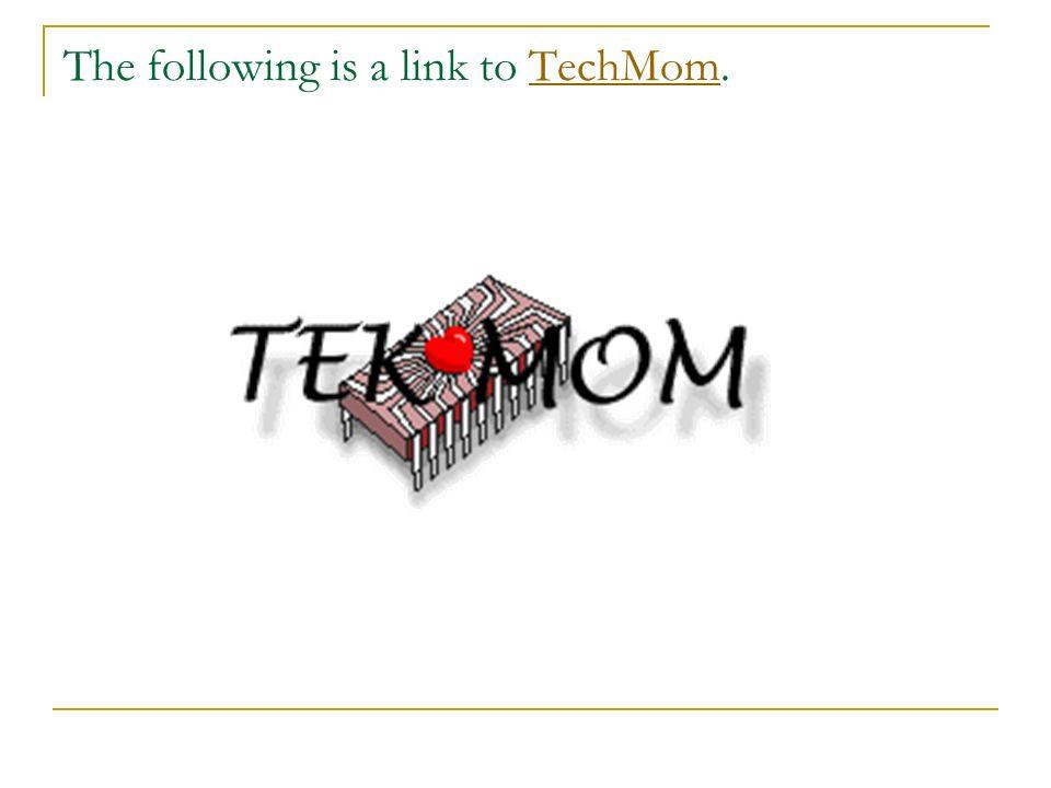 The following is a link to TechMom.TechMom