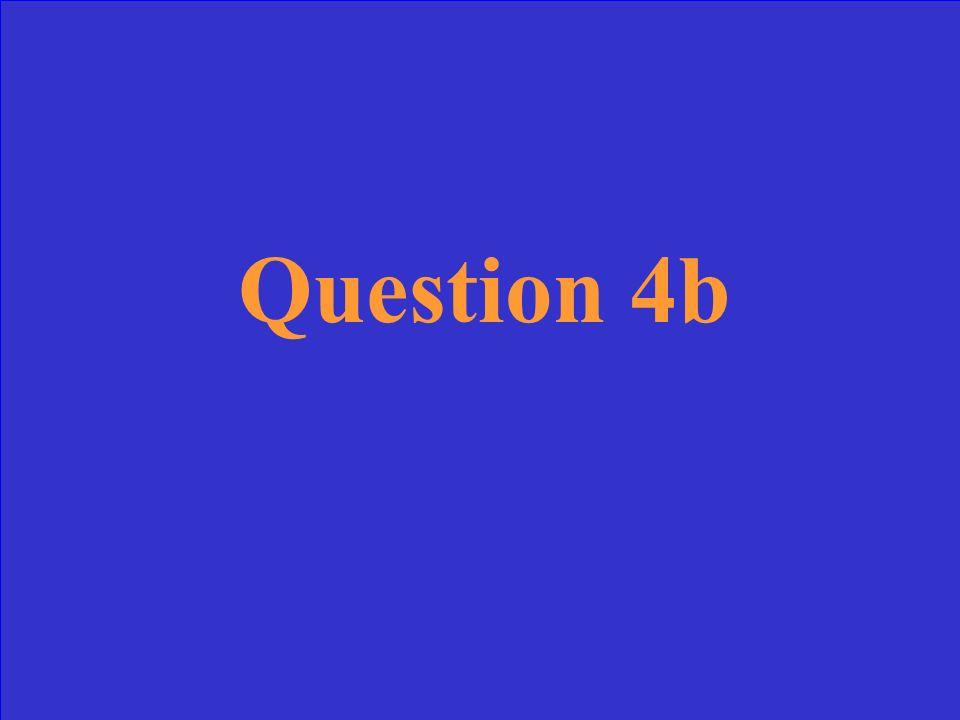 Answer 4b