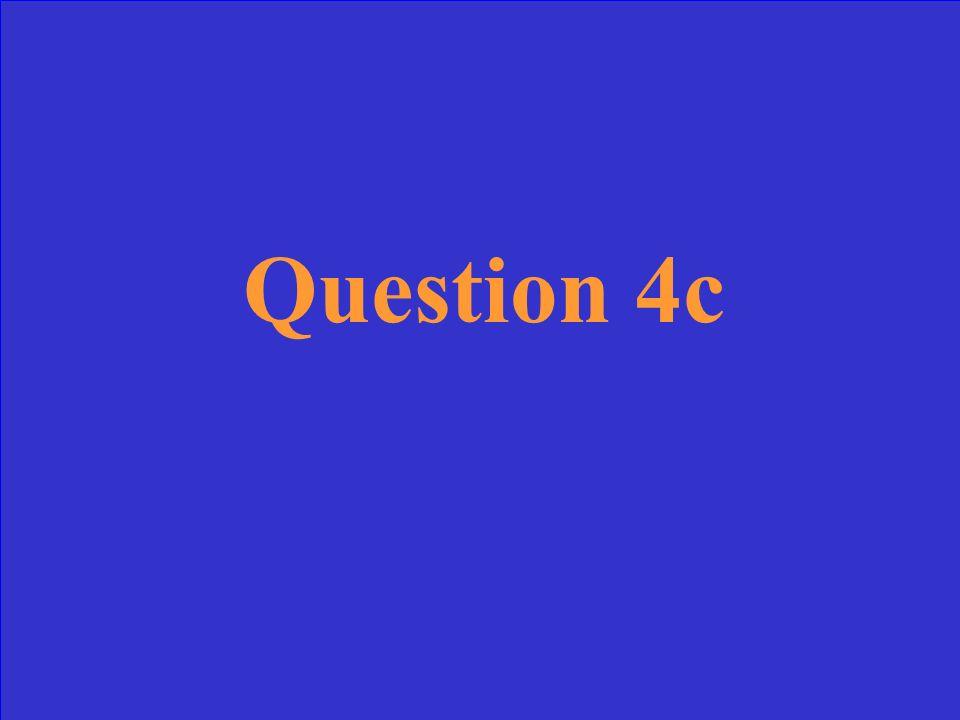 Answer 4c