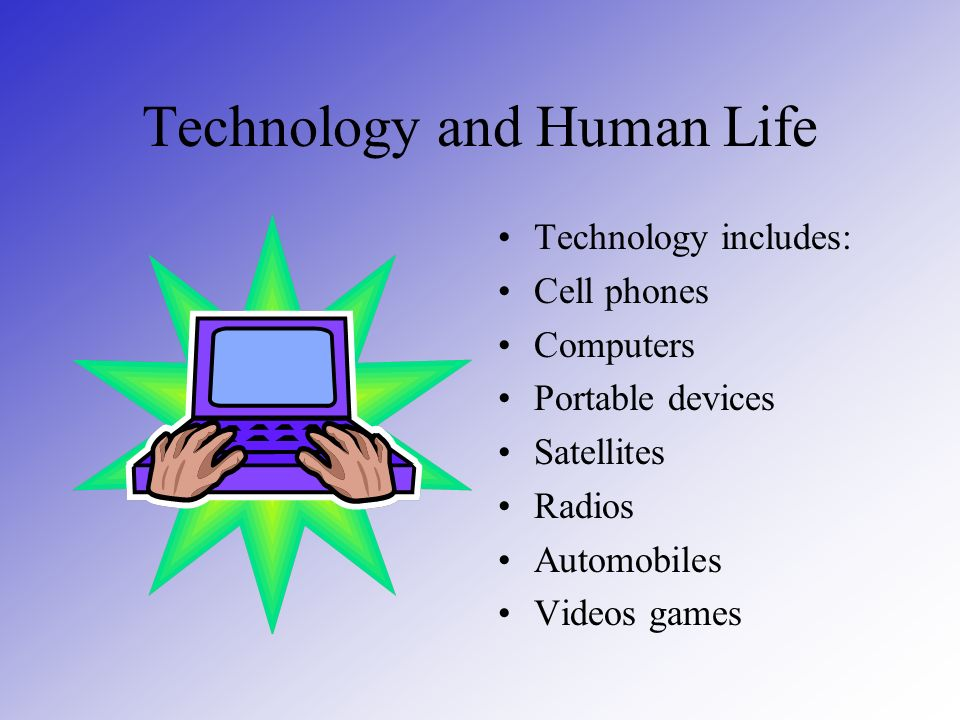Technology Technology has impacted all of our lives in different ways.