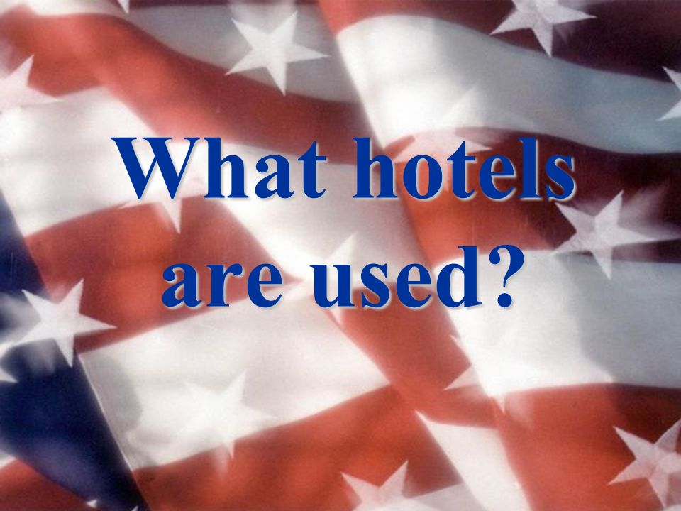 What hotels are used?