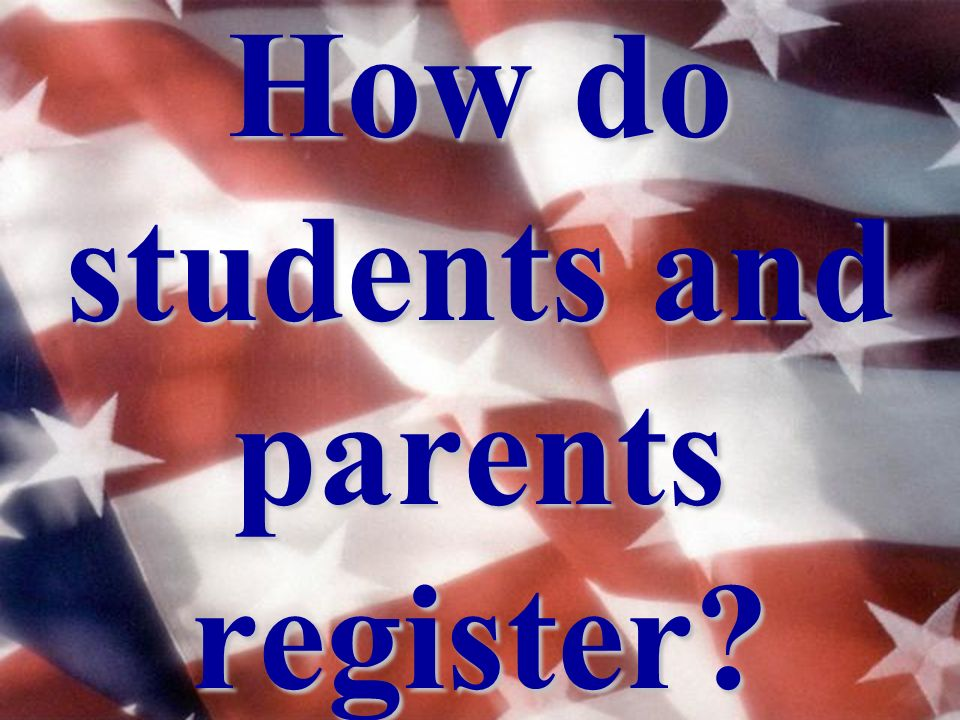How do students and parents register?