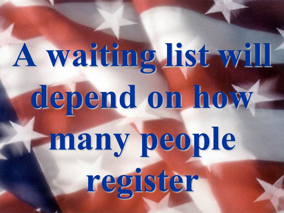 A waiting list will depend on how many people register