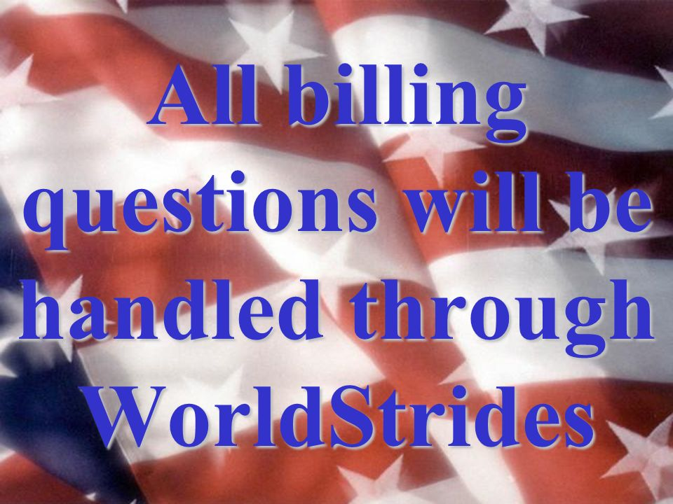 All billing questions will be handled through WorldStrides