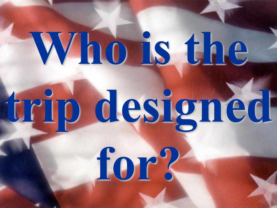 Who is the trip designed for?