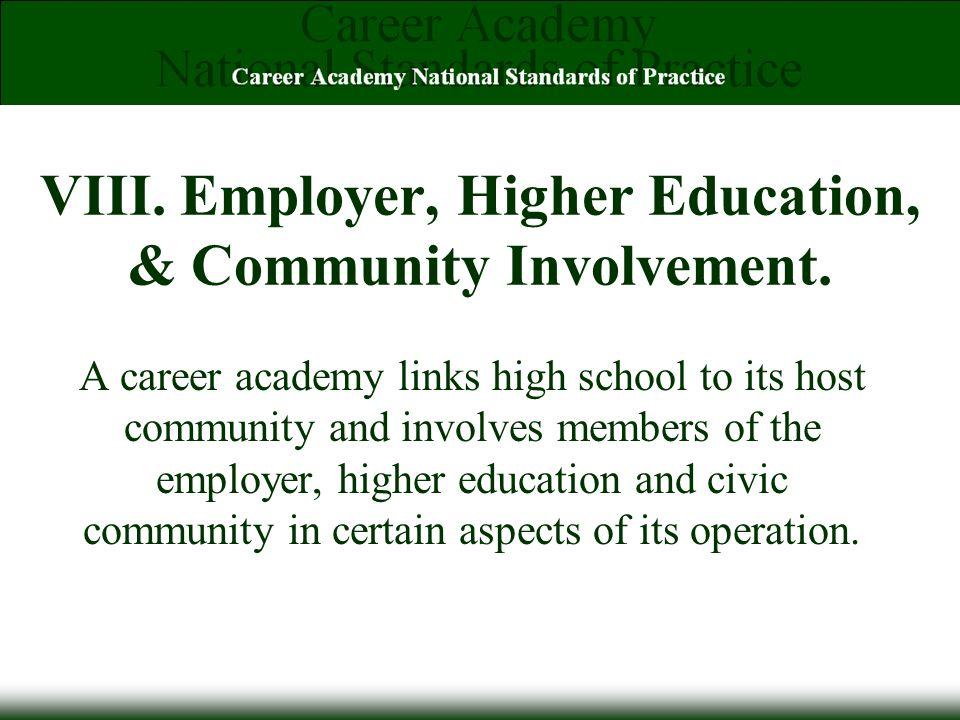 VIII. Employer, Higher Education, & Community Involvement.