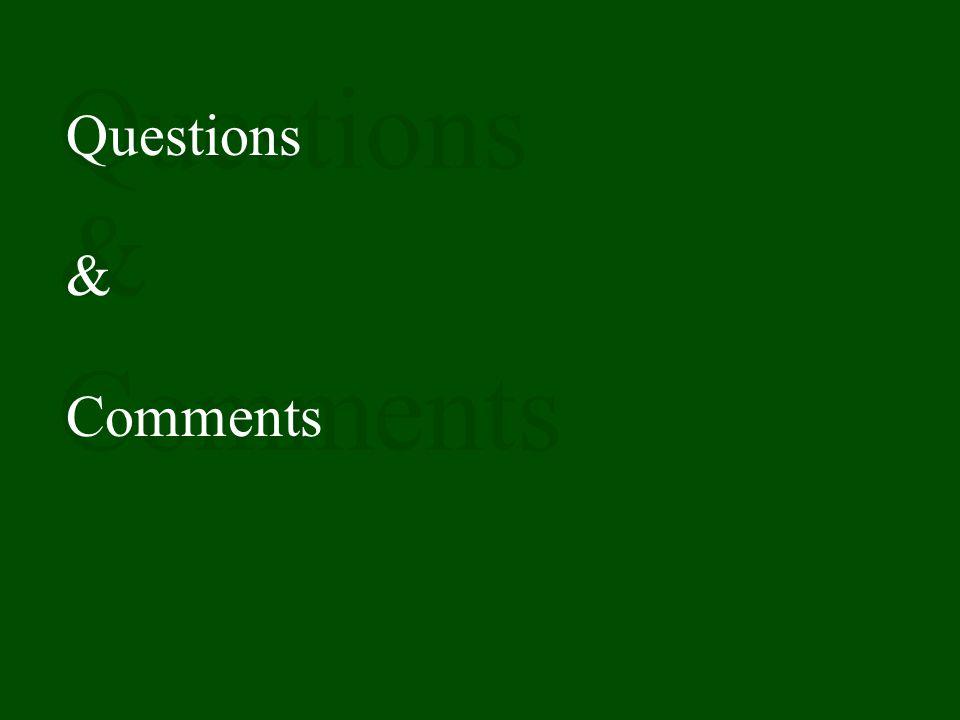 Questions & Comments Questions & Comments