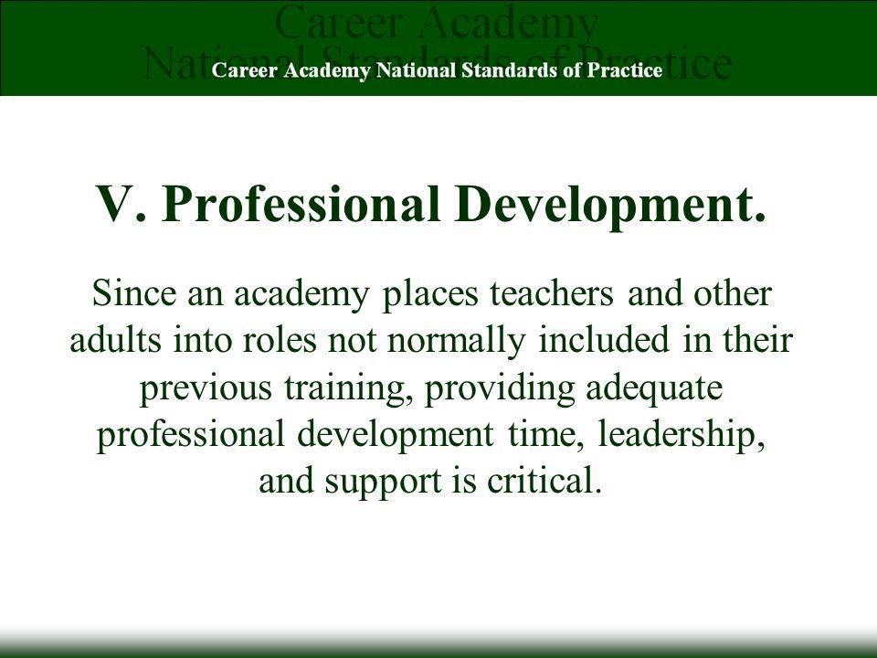 V. Professional Development.