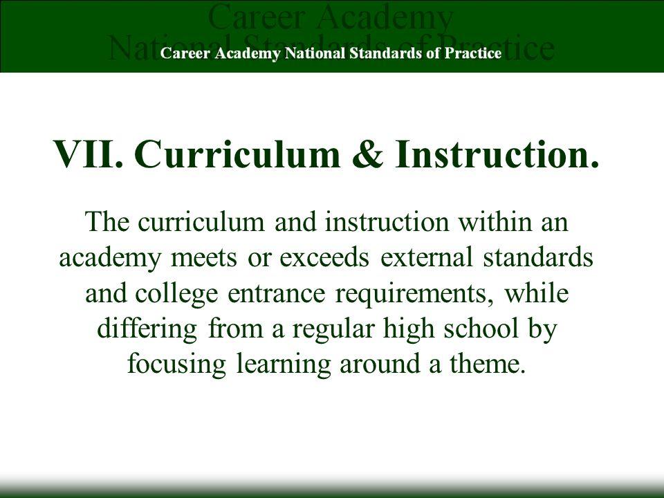 VII. Curriculum & Instruction.
