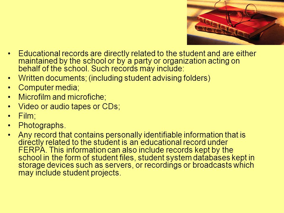 Educational records are directly related to the student and are either maintained by the school or by a party or organization acting on behalf of the school.