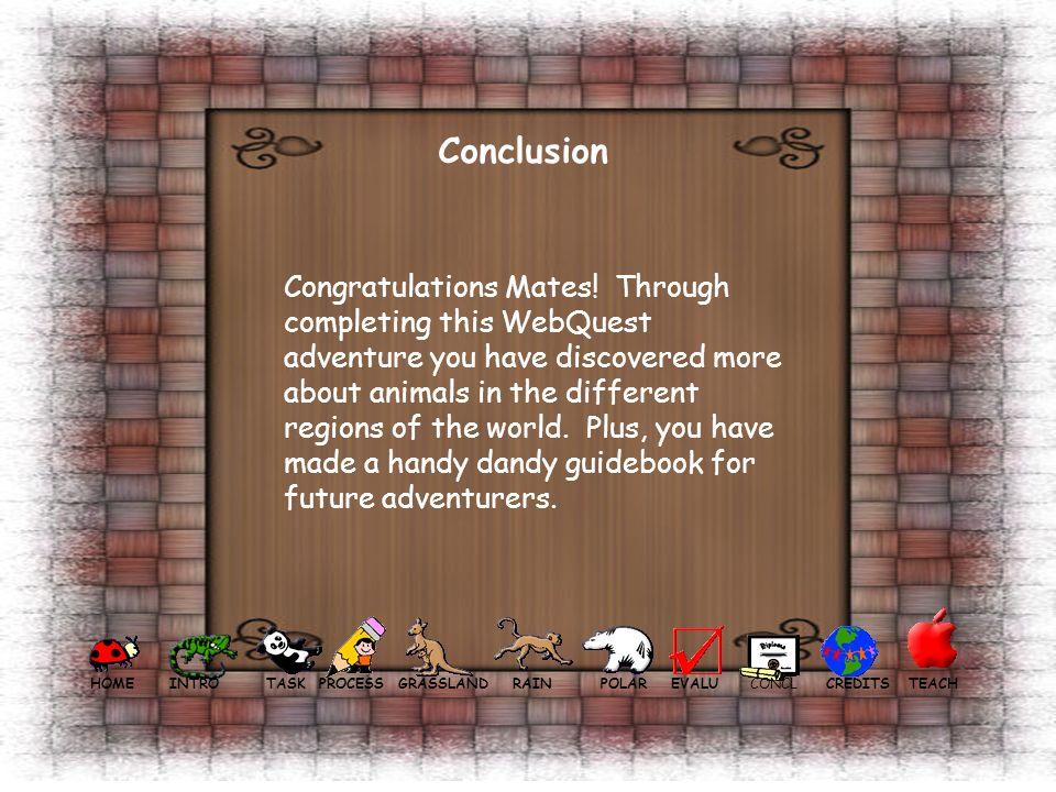 Conclusion Congratulations Mates.