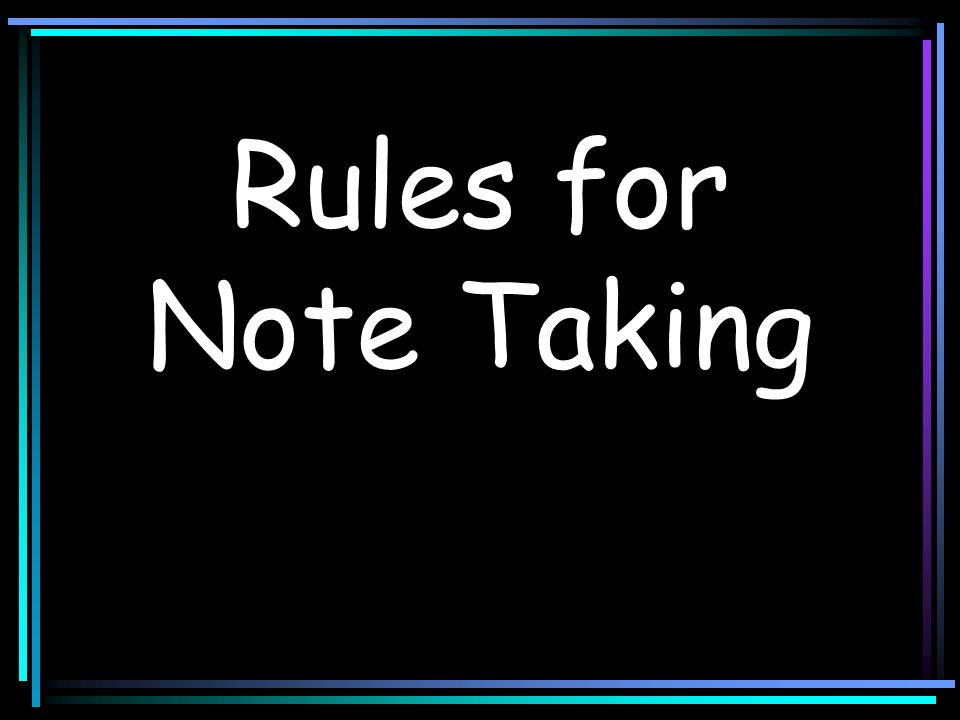 Rules for Note Taking
