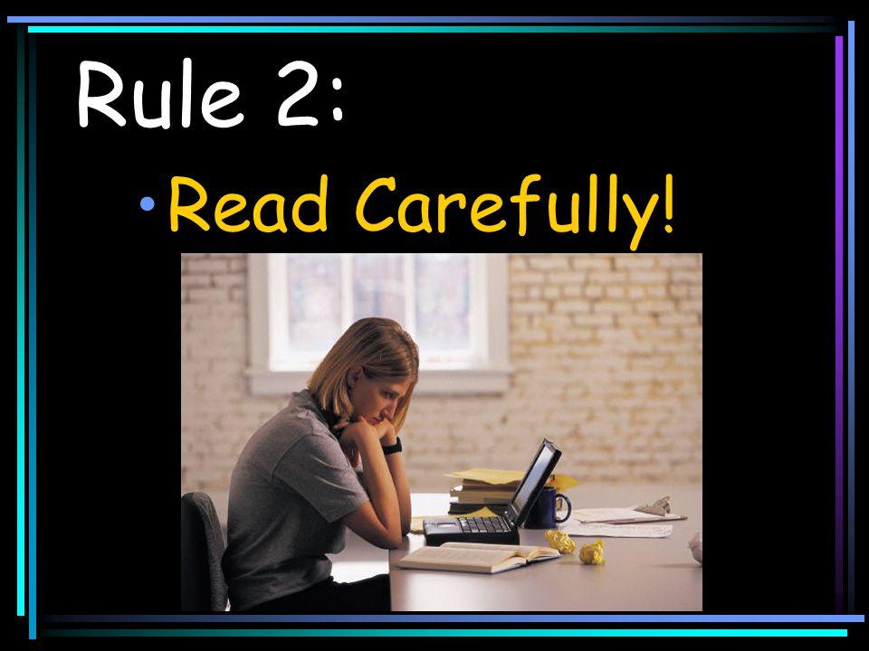 Rule 2: Read Carefully!