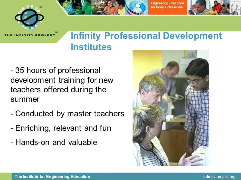 infinity-project.org The Institute for Engineering Education Engineering Education for todays classroom.