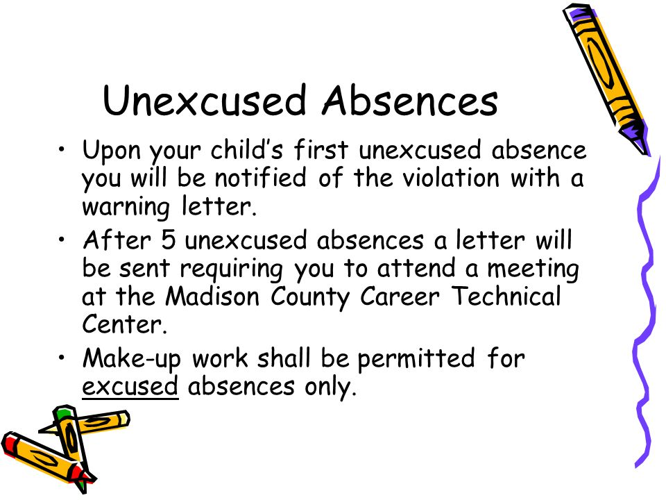 Unexcused Absences Upon your childs first unexcused absence you will be notified of the violation with a warning letter. After 5 unexcused absences a