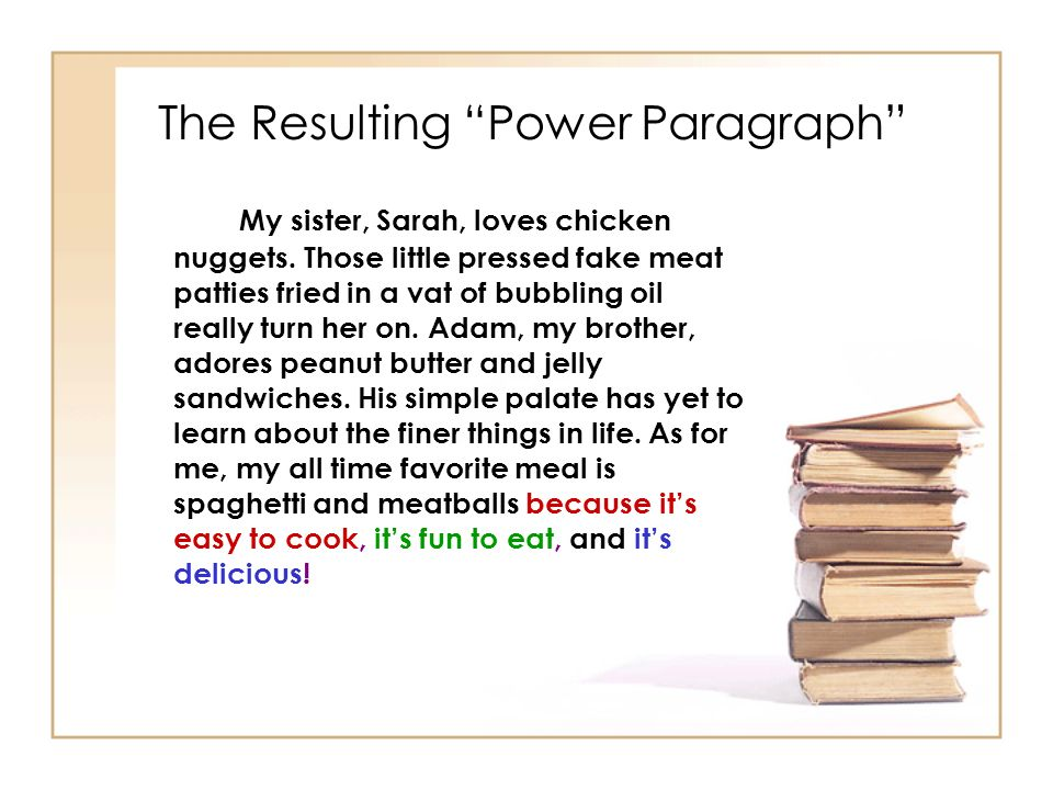 The Resulting Power Paragraph My sister, Sarah, loves chicken nuggets.