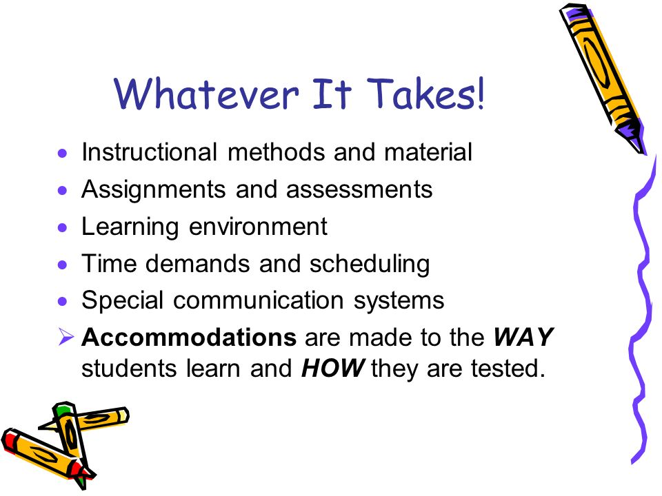 Whatever It Takes! Instructional methods and material Assignments and assessments Learning environment Time demands and scheduling Special communicati