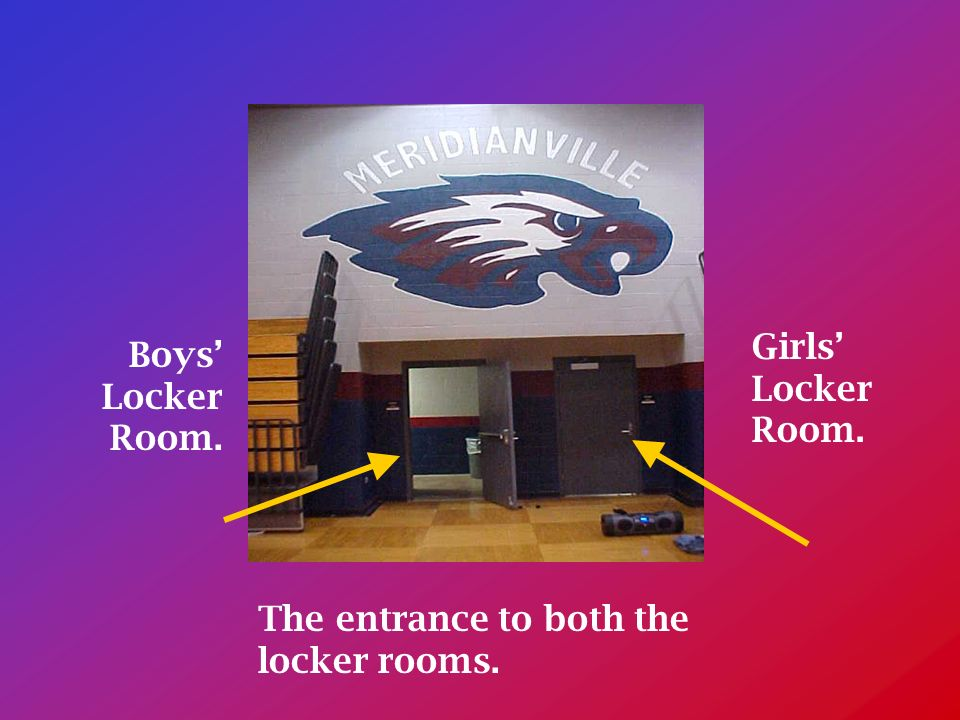 The entrance to both the locker rooms. Boys Locker Room. Girls Locker Room.