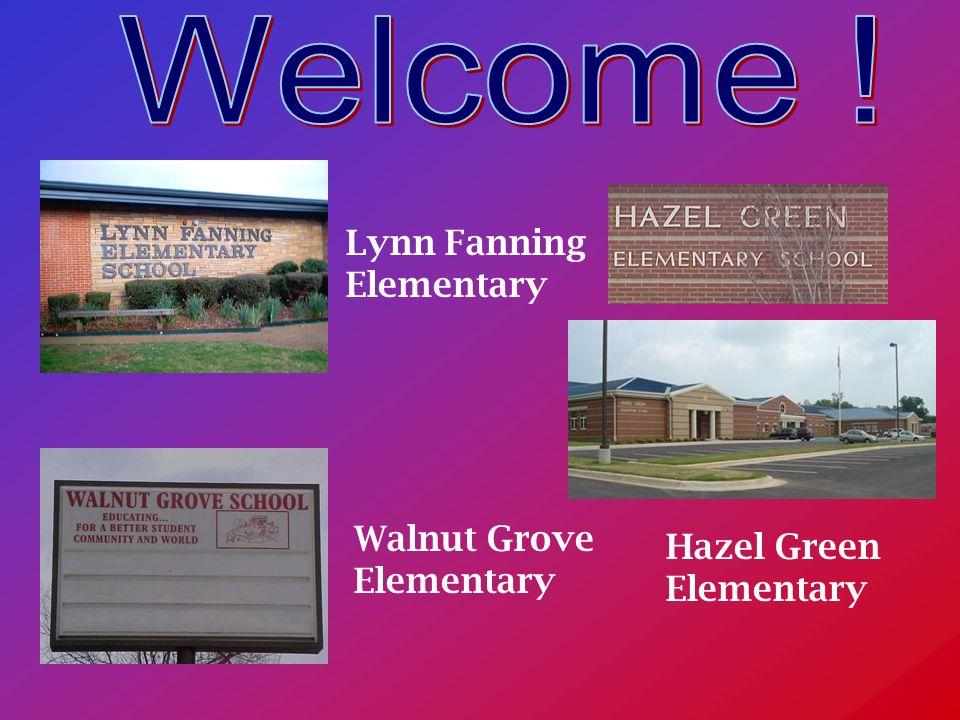 Hazel Green Elementary Lynn Fanning Elementary Walnut Grove Elementary