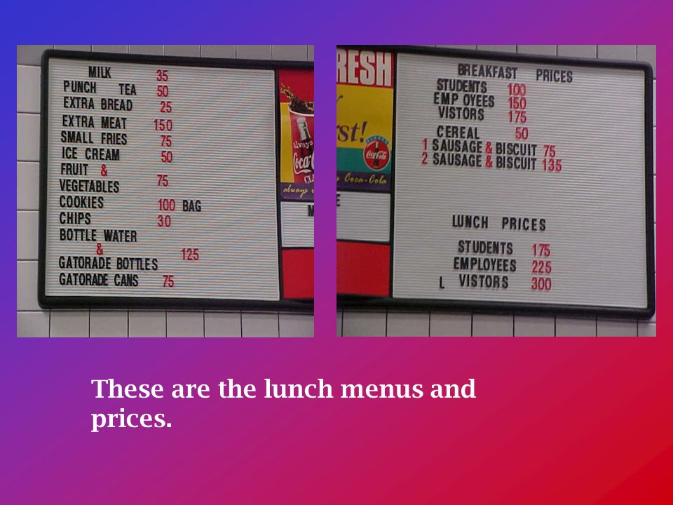 These are the lunch menus and prices.