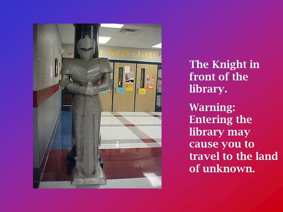 The Knight in front of the library.