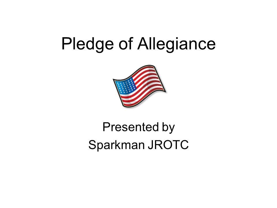 Pledge of Allegiance Presented by Sparkman JROTC