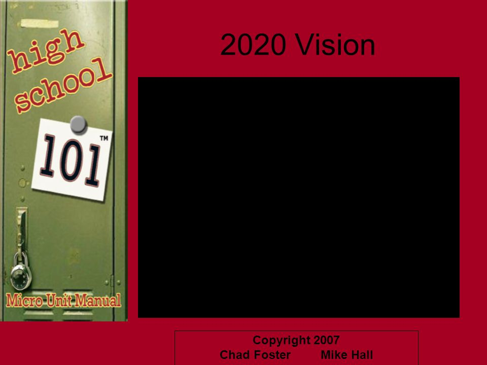 Copyright 2007 Chad Foster Mike Hall 2020 Vision
