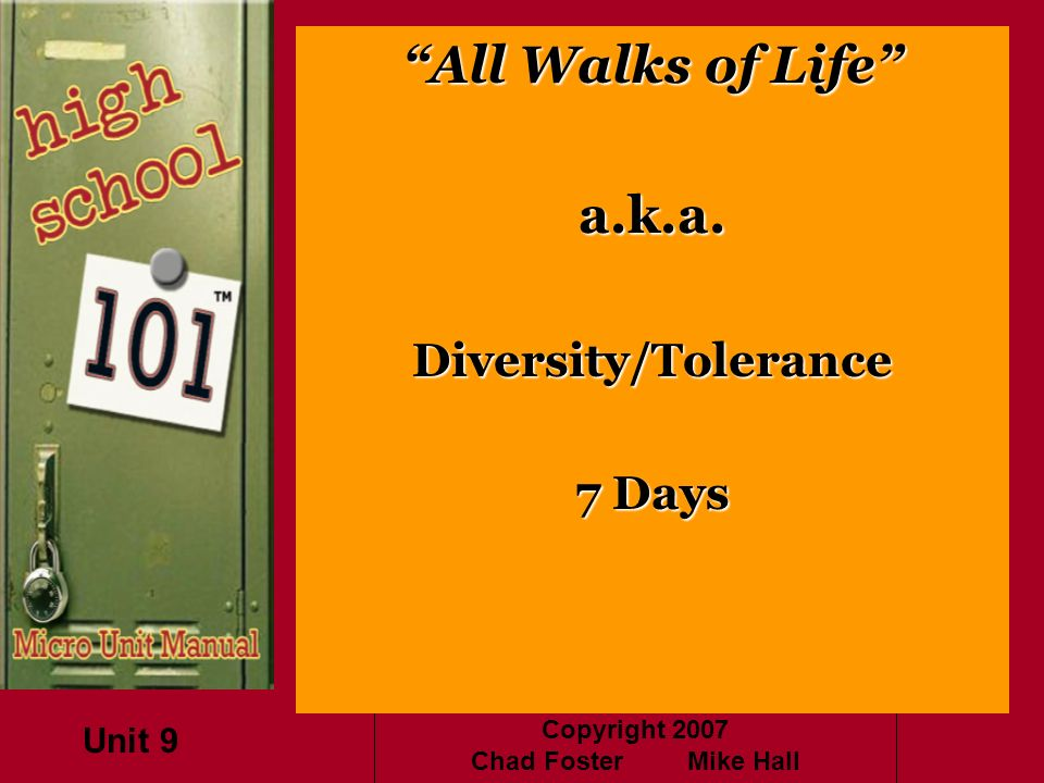 Copyright 2007 Chad Foster Mike Hall All Walks of Life a.k.a.Diversity/Tolerance 7 Days Unit 9