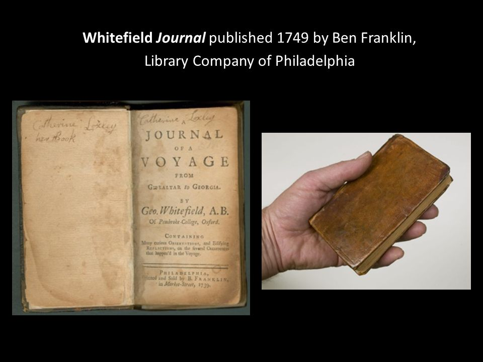 Whitefield Journal published 1749 by Ben Franklin, Library Company of Philadelphia