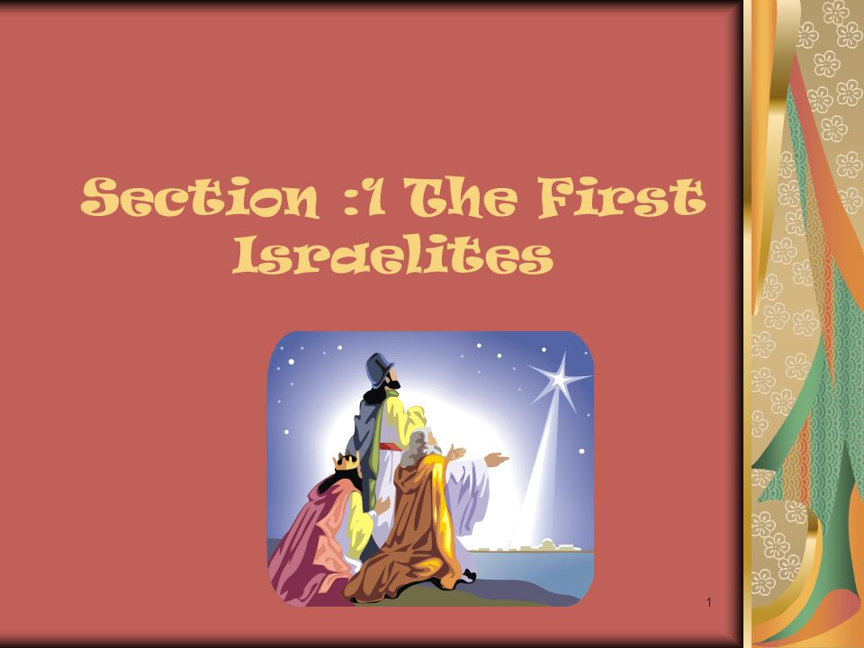 Section :1 The First Israelites 1
