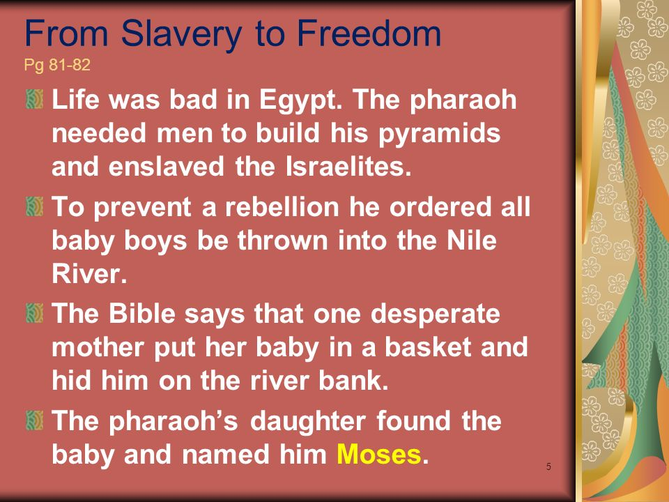 From Slavery to Freedom Pg 81-82 Life was bad in Egypt.