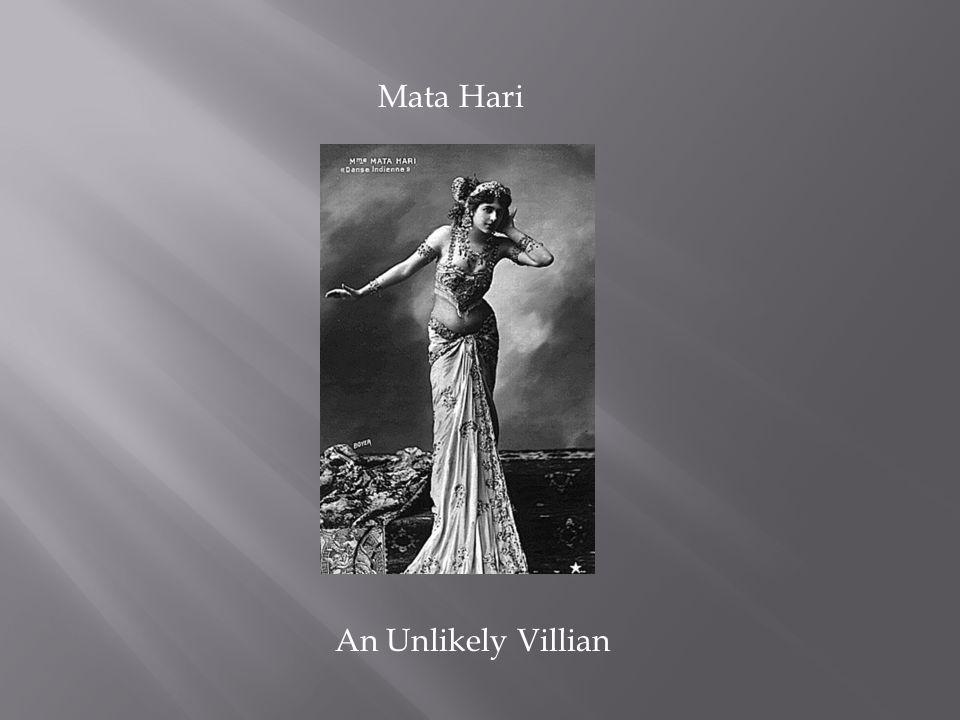 Mata Hari An Unlikely Villian
