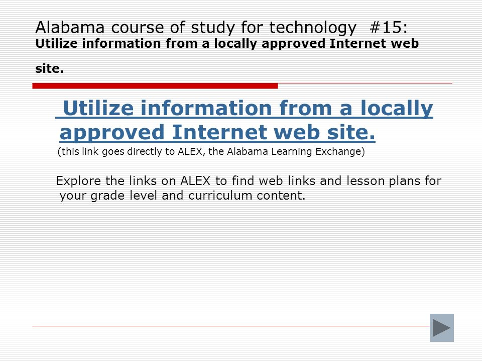 Alabama course of study for technology standard:#15 Utilize information from a locally approved Internet web site.