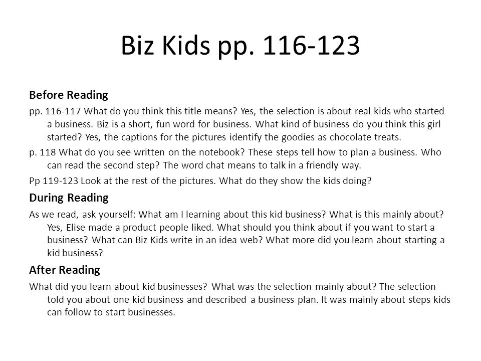 Biz Kids pp. 116-123 Before Reading pp. 116-117 What do you think this title means? Yes, the selection is about real kids who started a business. Biz
