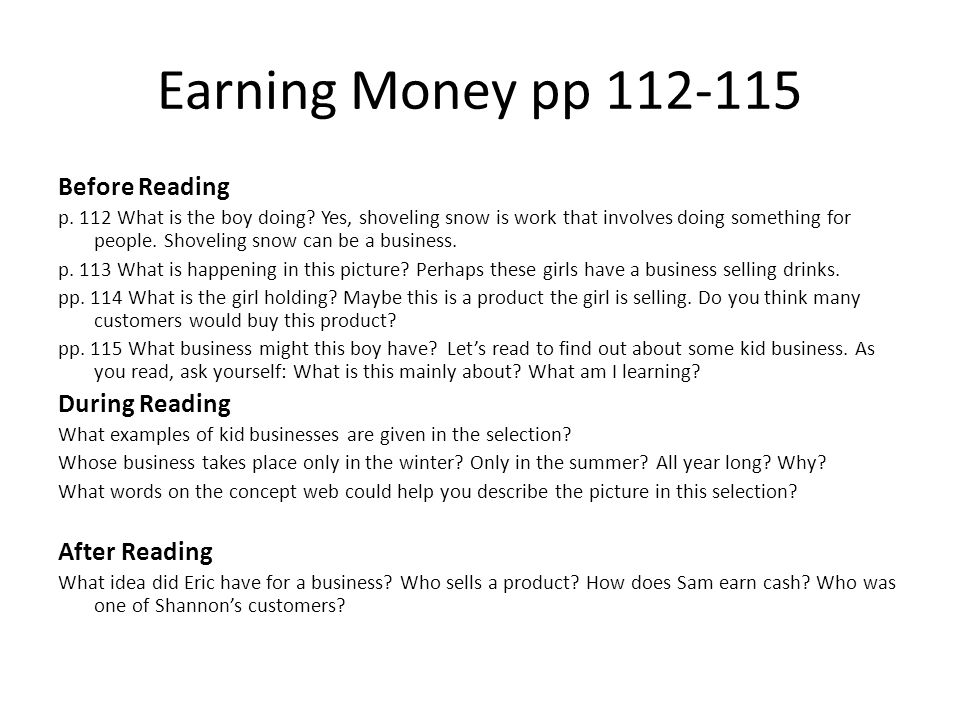 Earning Money pp 112-115 Before Reading p. 112 What is the boy doing? Yes, shoveling snow is work that involves doing something for people. Shoveling