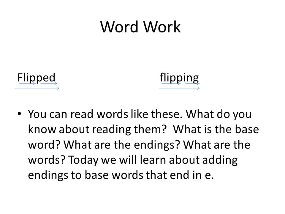 Word Work Flipped flipping You can read words like these.