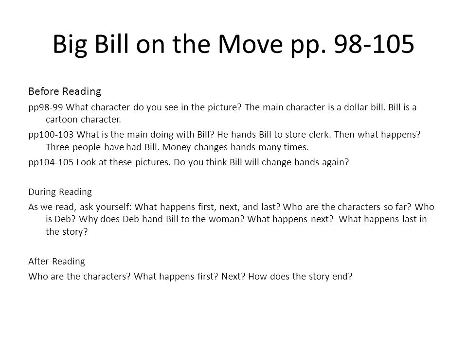 Big Bill on the Move pp Before Reading pp98-99 What character do you see in the picture.