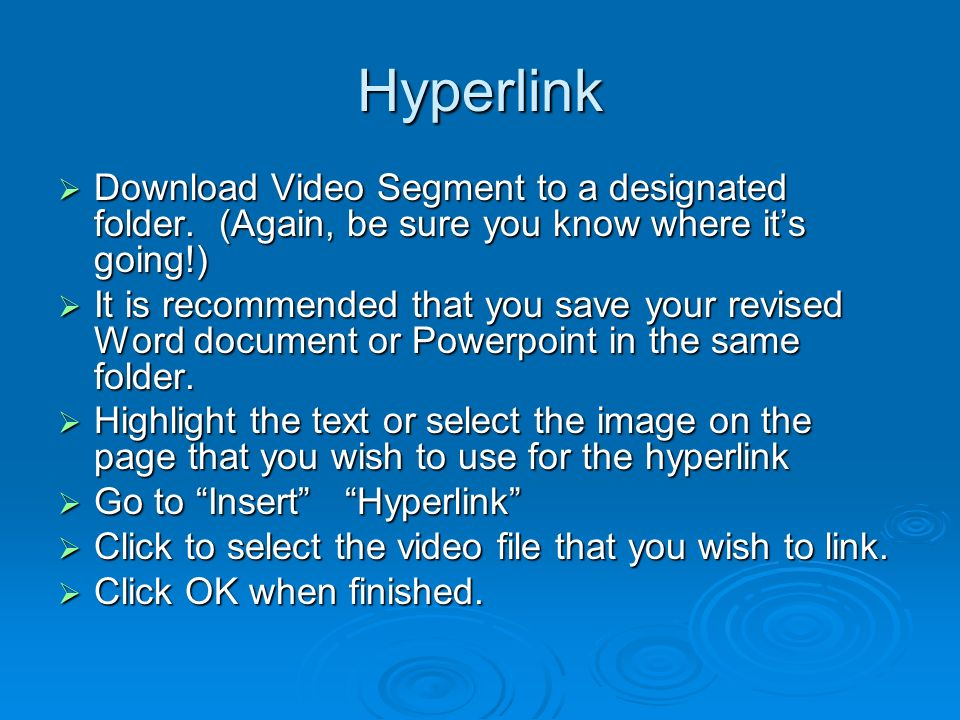Hyperlink Download Video Segment to a designated folder. (Again, be sure you know where its going!) Download Video Segment to a designated folder. (Ag