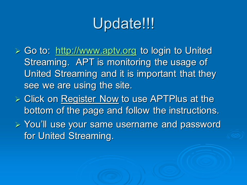 Update!!. Go to: http://www.aptv.org to login to United Streaming.