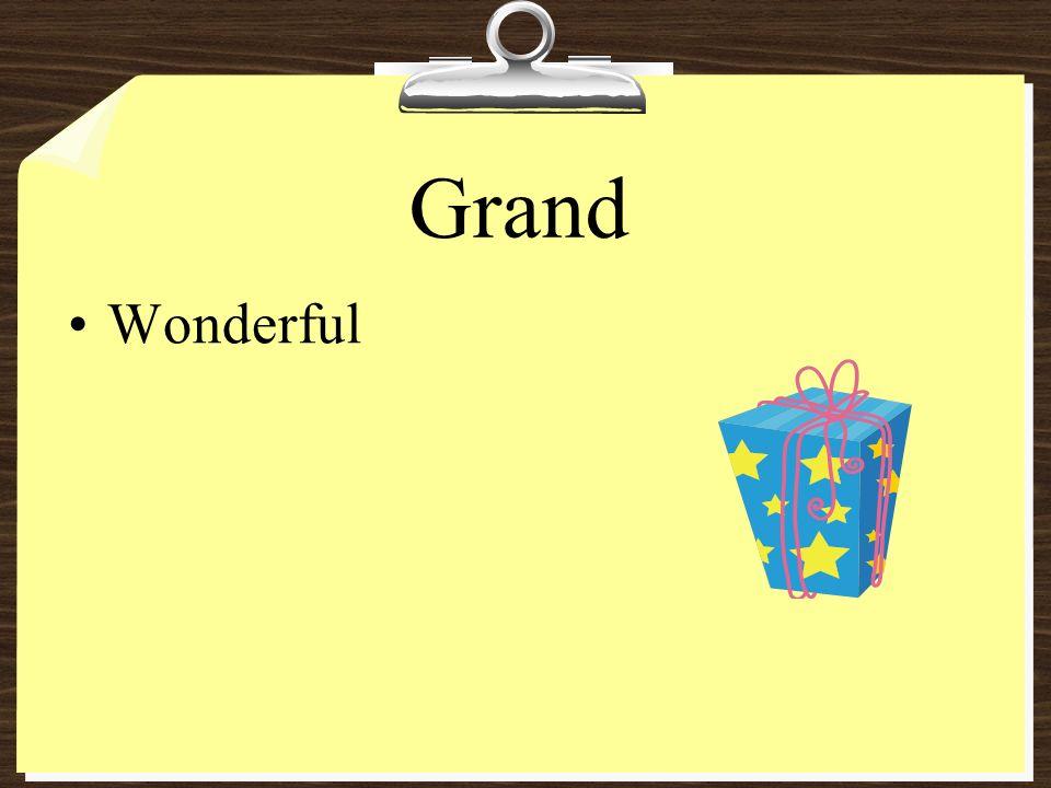 Grand Wonderful