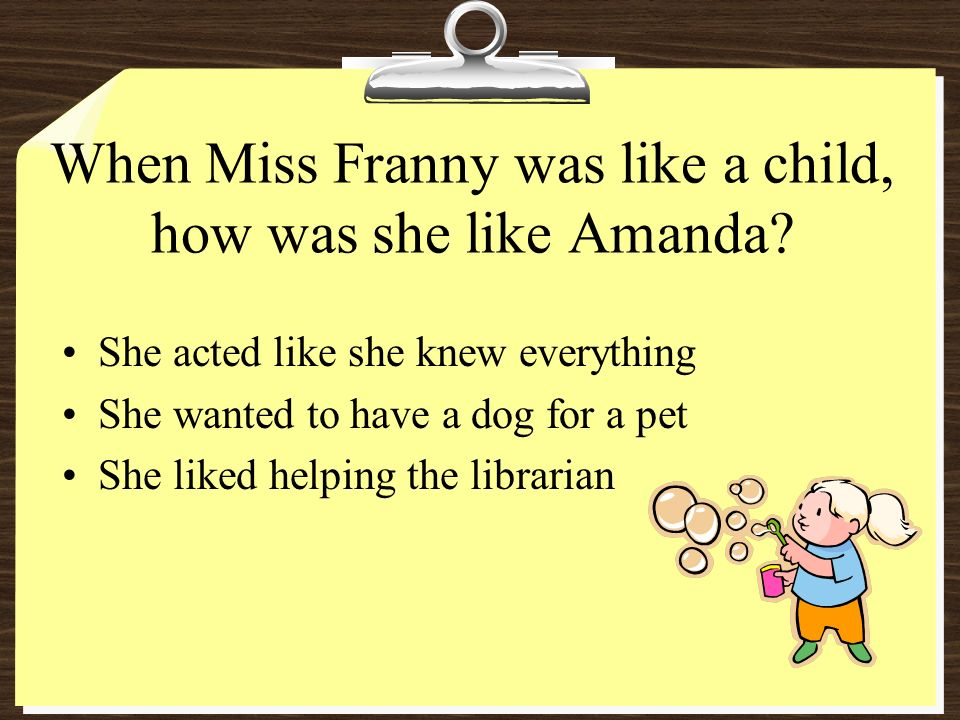 When Miss Franny was like a child, how was she like Amanda.