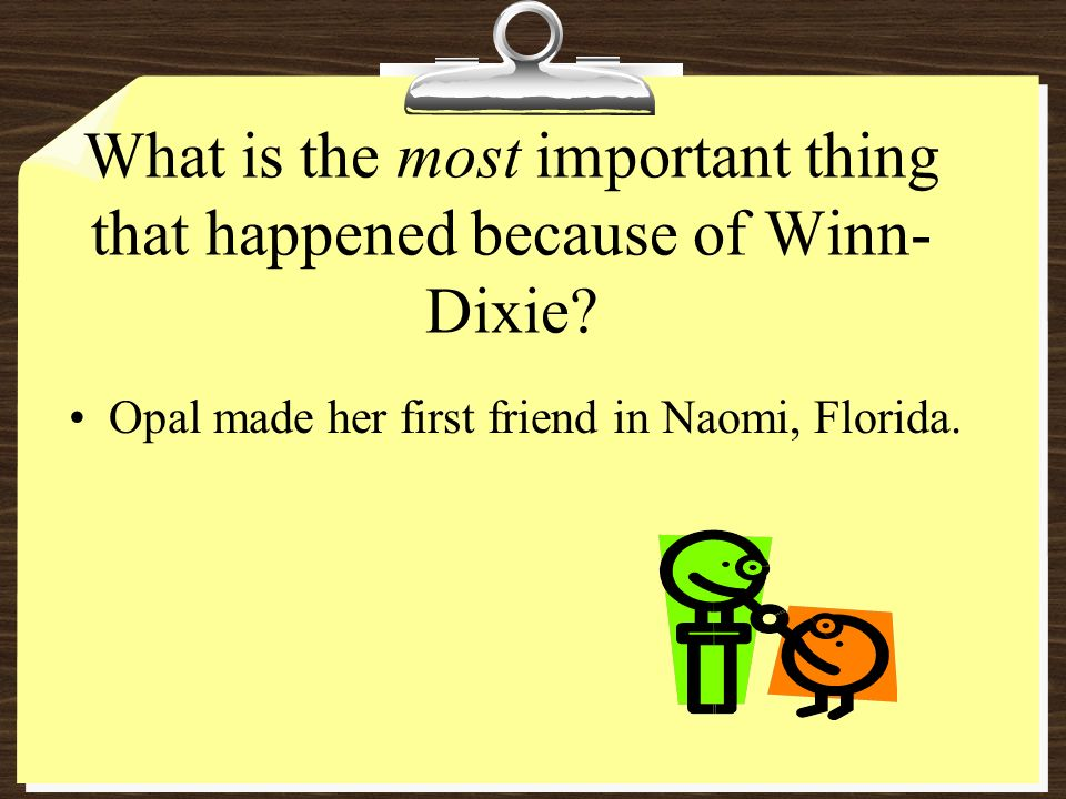 What is the most important thing that happened because of Winn- Dixie.